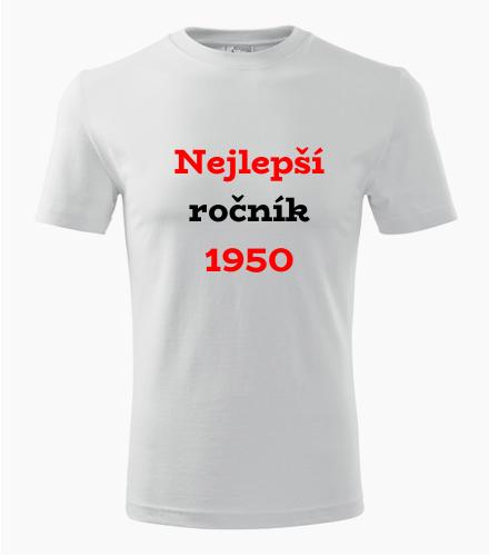 Narozeninové tričko Nejlepší ročník 1950 - Trička s rokem narození