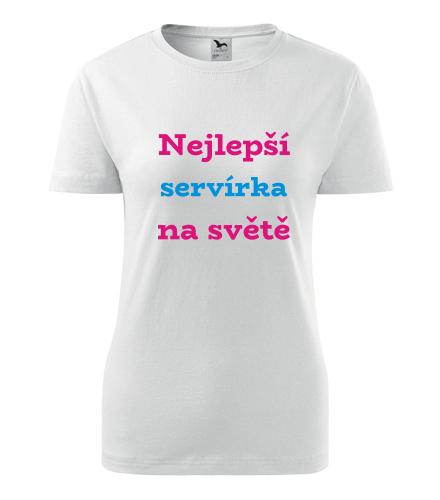 Dámské tričko nejlepší servírka - Dárek pro servírku
