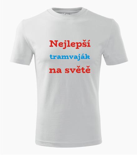 Tričko nejlepší tramvaják na světě - Dárek pro řidiče tramvaje
