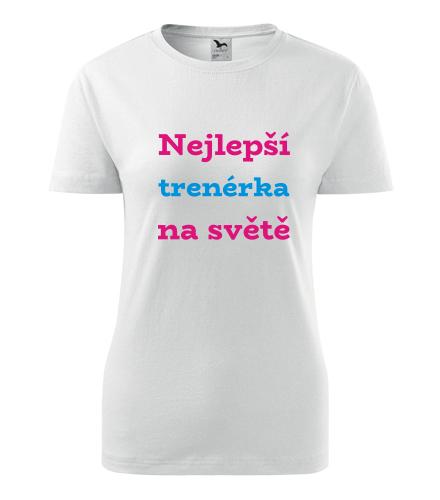 Dámské tričko nejlepší trenérka - Dárek pro trenérku