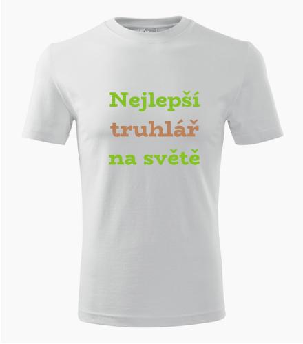 Tričko nejlepší truhlář na světě - Dárek pro řemeslníka