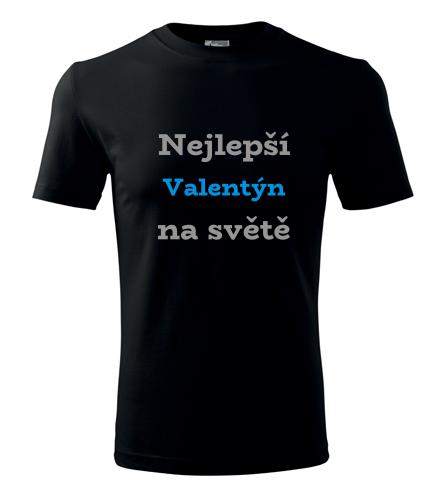 Tričko nejlepší Valentýn na světě - Trička se jménem pánská
