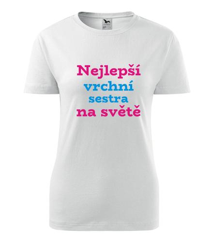 Dámské tričko nejlepší vrchní sestra - Dárek pro zdravotní sestru