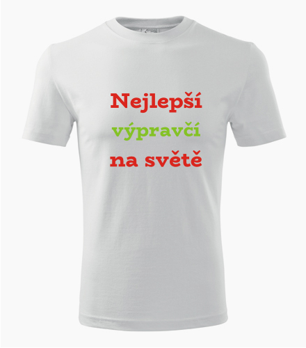 Tričko nejlepší výpravčí na světě - Dárek pro výpravčího
