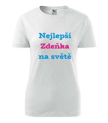 Dámské tričko nejlepší Zdeňka na světě - Trička se jménem dámská