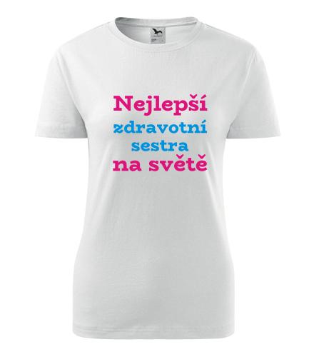 Dámské tričko nejlepší zdravotní sestra - Dárek pro zdravotní sestru