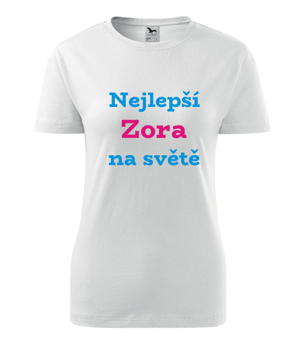 Dámské tričko nejlepší Zora na světě - Trička se jménem dámská