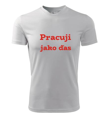 Pánské tričko Pracuji jako ďas - Trička s hláškou pánská