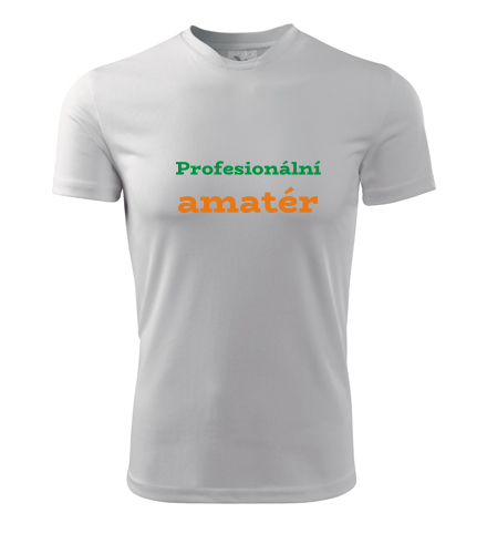 Tričko Profesionální amatér - Dárky pro statistiky