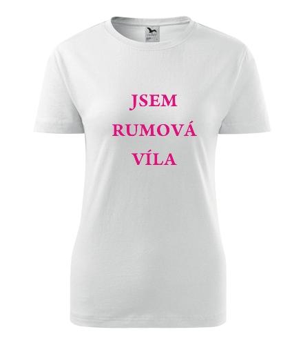 Tričko Jsem rumová víla - Dárek pro ženu k 77