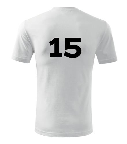 Tričko s číslem 15 - Dárek pro fotbalistu