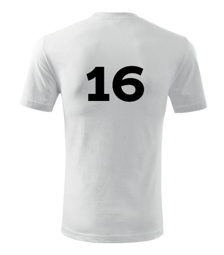 Tričko s číslem 16 - Trička s číslem