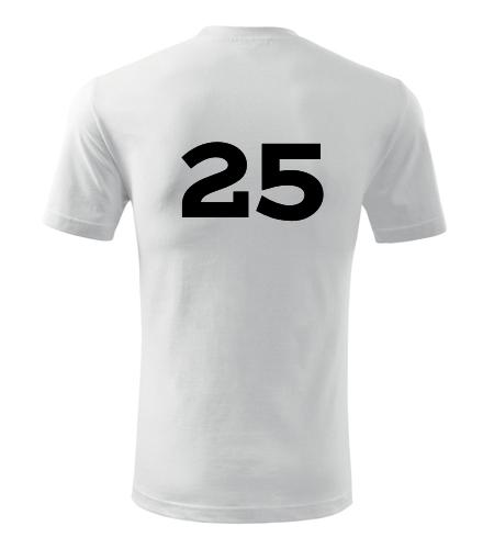 Tričko s číslem 25 - Trička s číslem