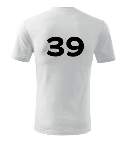 Tričko s číslem 39 - Trička s číslem