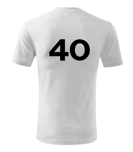 Tričko s číslem 40 - Trička s číslem
