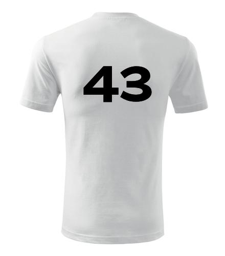 Tričko s číslem 43 - Trička s číslem