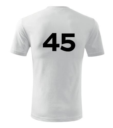 Tričko s číslem 45 - Trička s číslem