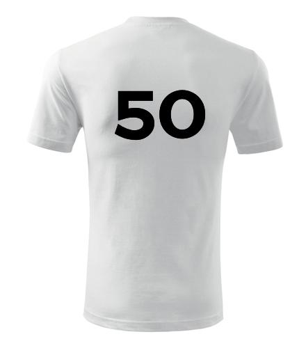 Tričko s číslem 50 - Dárek pro muže k 50