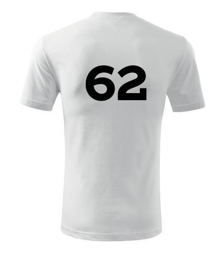 Tričko s číslem 62 - Trička s číslem