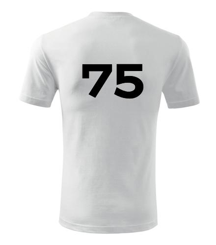 Tričko s číslem 75 - Trička s číslem