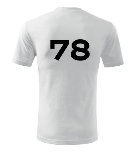 Tričko s číslem 78 - Trička s číslem