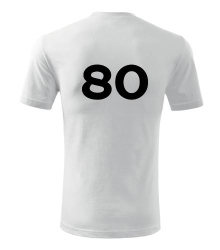 Tričko s číslem 80 - Trička s číslem