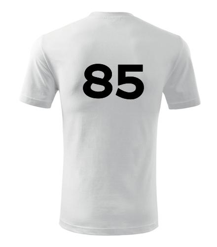 Tričko s číslem 85 - Trička s číslem