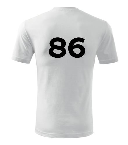 Tričko s číslem 86 - Trička s číslem