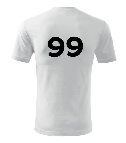 Tričko s číslem 99 - Trička s číslem