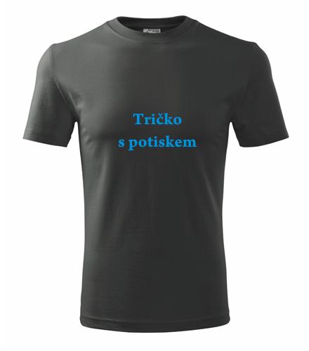 Levná trička s vlastními potisky Tričko s potiskem tmavá břidlice