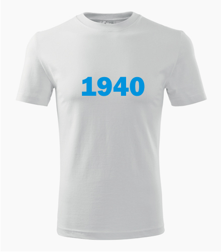 Narozeninové tričko s ročníkem 1940 - Trička s rokem narození