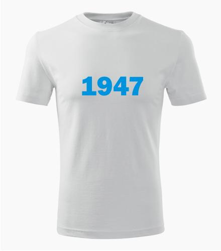 Narozeninové tričko s ročníkem 1947 - Trička s rokem narození