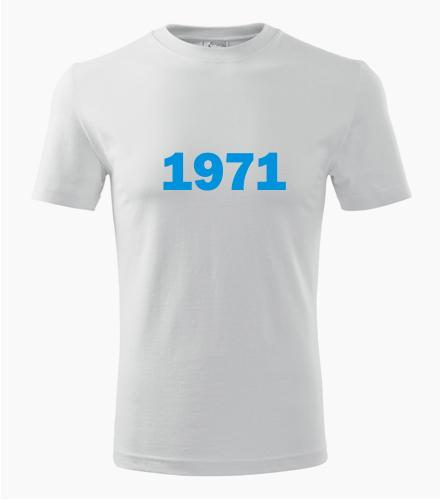 Narozeninové tričko s ročníkem 1971 - Trička s rokem narození 1971