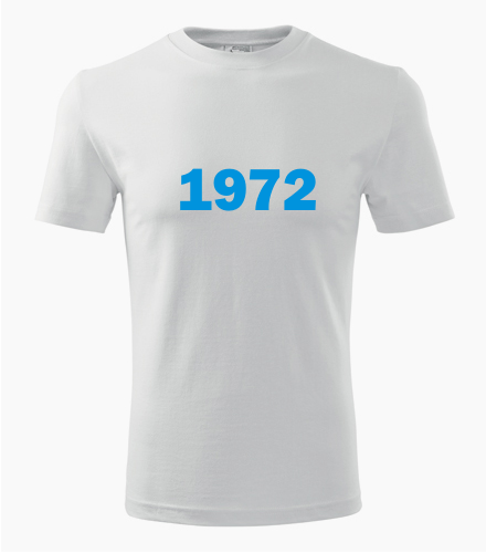 Narozeninové tričko s ročníkem 1972 - Trička s rokem narození 1972