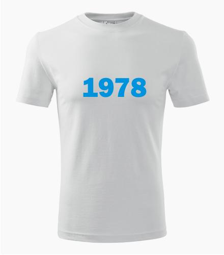 Narozeninové tričko s ročníkem 1978 - Trička s rokem narození 1978
