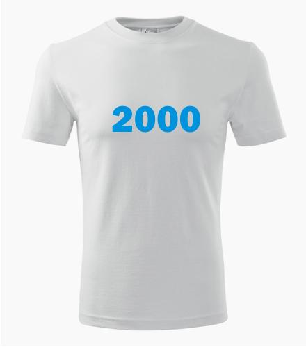 Narozeninové tričko s ročníkem 2000 - Trička s rokem narození 2000
