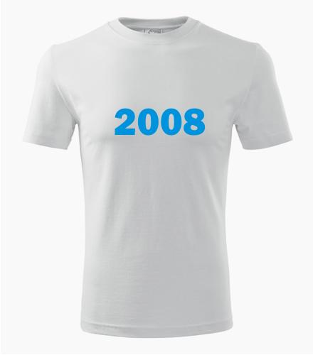 Narozeninové tričko s ročníkem 2008 - Trička s rokem narození