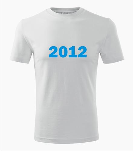 Narozeninové tričko s ročníkem 2012 - Trička s rokem narození 2012