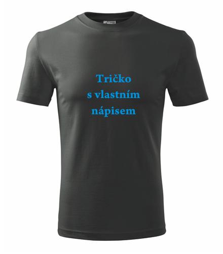 Tričko s vlastním textem Tričko s vlastním nápisem tmavá břidlice