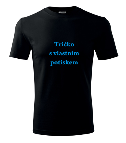 Dětská trička s vlastním potiskem Tričko s vlastním potiskem černá