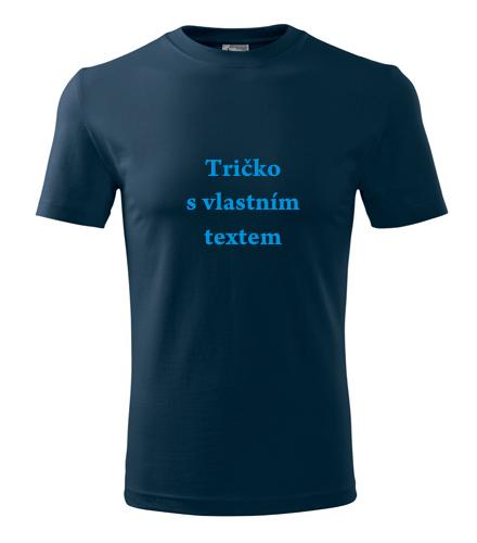 Trička s vlastním potiskem k narozeninám Tričko s vlastním textem námořní modrá