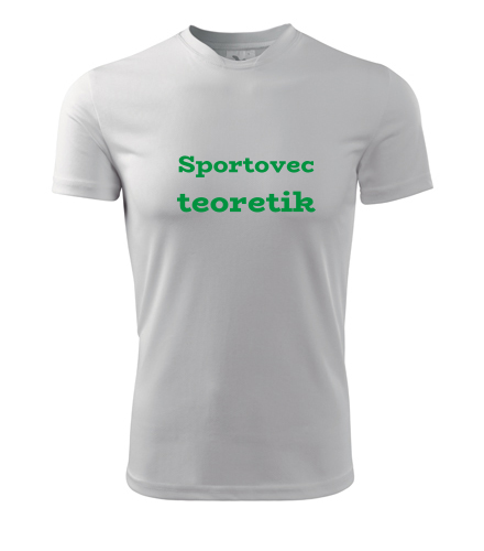 Tričko Sportovec teoretik - Dárek pro muže k 21