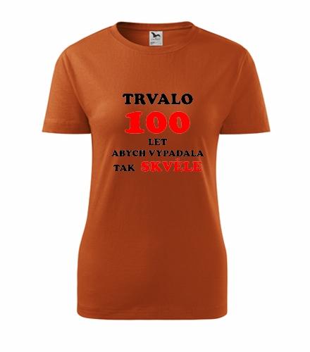 darky pro babicky Dámské narozeninové tričko trvalo 100 let oranžová
