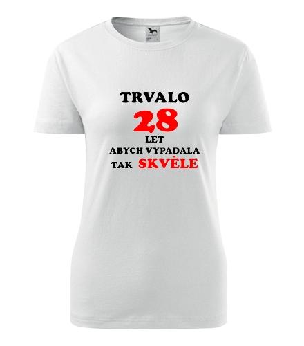 Dámské narozeninové tričko trvalo 28 let - Dárek pro ženu k 28