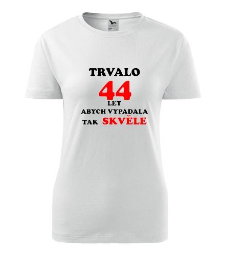 Dámské narozeninové tričko trvalo 44 let - Dárek pro ženu k 44