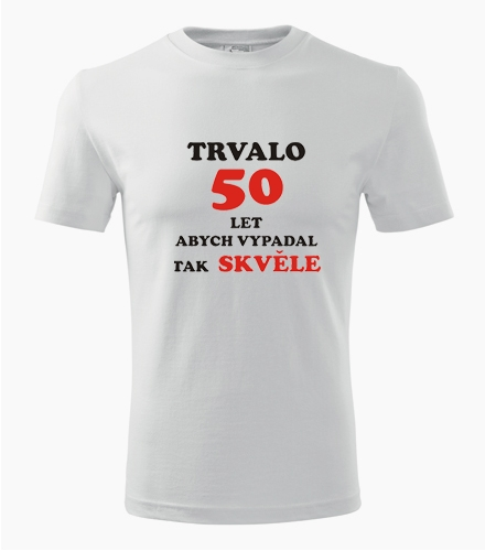 Tričko trvalo 50 let - Dárek pro kolegu