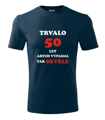 dárky k narozeninám pro muže Tričko trvalo 50 let námořní modrá