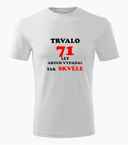 Narozeninové tričko trvalo 71 let - Dárek pro muže k 71