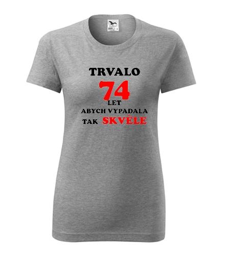 nápad na dárek pro babičku Dámské narozeninové tričko trvalo 74 let tmavě šedý melír