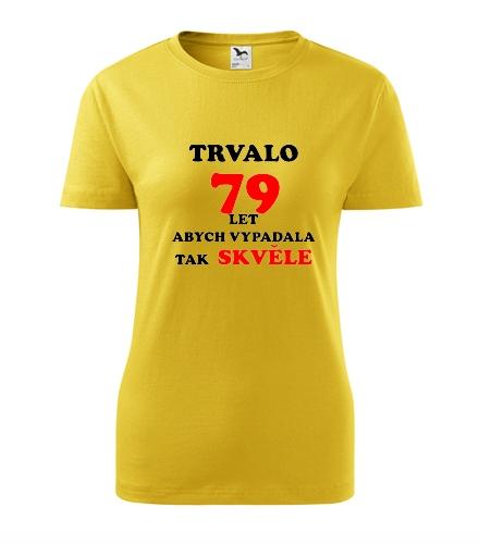 vanocni darky pro babicku Dámské narozeninové tričko trvalo 79 let žlutá
